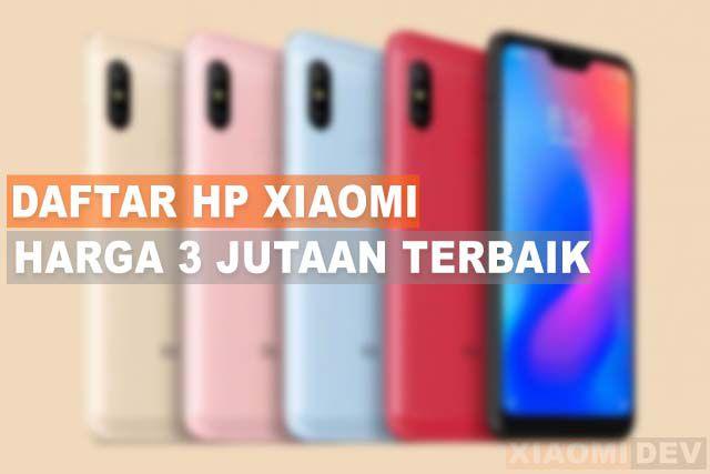 Daftar HP Xiaomi Harga 3 Jutaan Terbaik
