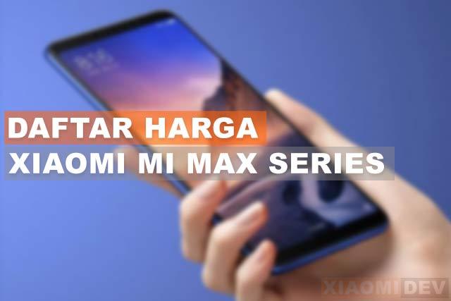 Daftar Harga Xiaomi Mi Max Series
