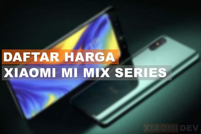 Daftar Harga Xiaomi Mi Mix Series