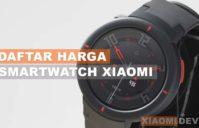 Daftar Harga Smartwatch Xiaomi Terbaru