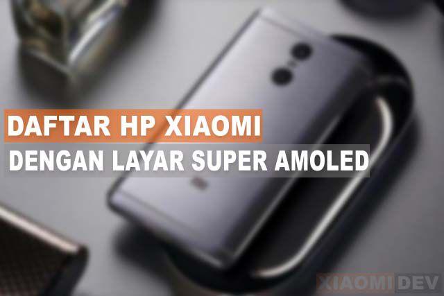 HP Xiaomi Dengan Layar Super Amoled Murah
