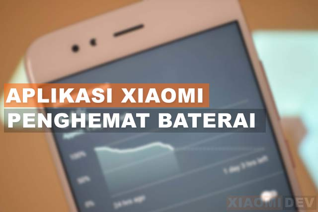 7 Aplikasi Penghemat Baterai Xiaomi Terbaik Paling Ampuh | XiaomiDev