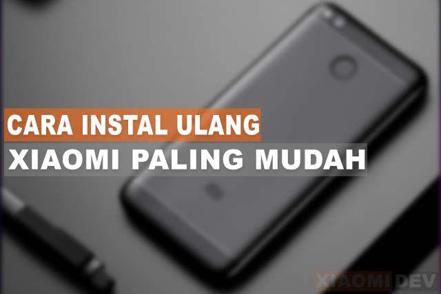 Cara Instal Ulang Xiaomi Paling Mudah