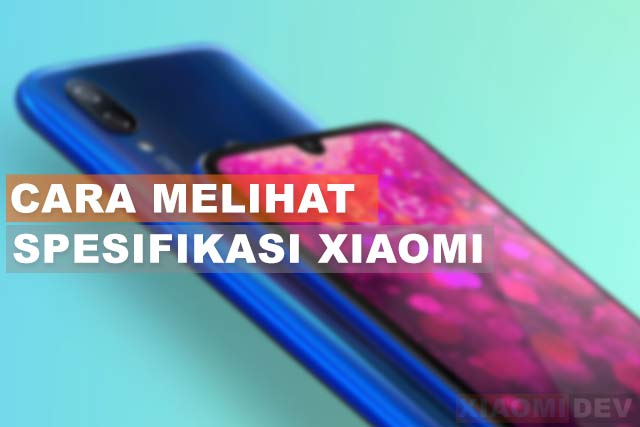 Cara Melihat Spesifikasi Hp Xiaomi