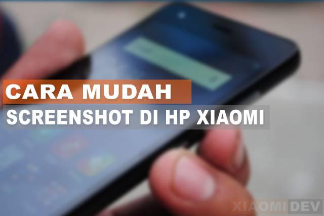 Cara Mudah Screenshot di Hp Xioami