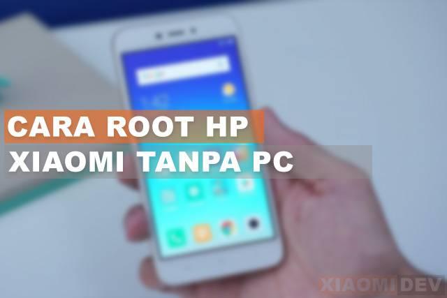 Cara Root Hp Xiaomi Tanpa PC