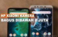 HP Xiaomi Kamera Bagus Dibawah 2 Juta