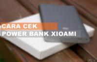 Cara Cek Power Bank Xiaomi