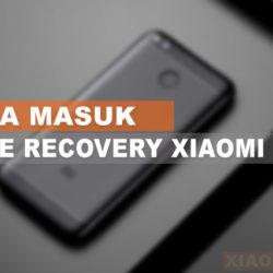 Cara Masuk Mode Recovery Xiaomi