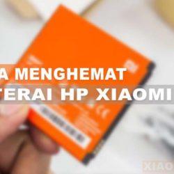 Cara Menghemat Baterai Xiaomi