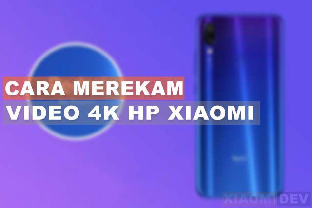 Cara Merekam Video 4K HP Xiaomi
