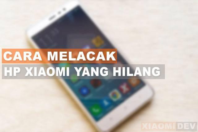 Cara melacak Hp Xiaomi yang hilang