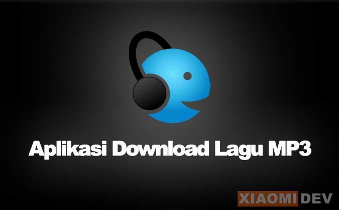 Nama Aplikasi Untuk Download Lagu Mp3