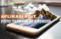 Aplikasi Edit Foto Terbaik Di HP