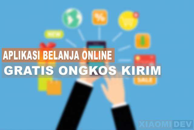 Aplikasi Belanja Online Gratis Ongkos Kirim