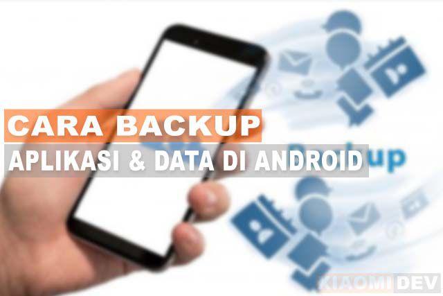 Cara Backup Aplikasi Dan Data