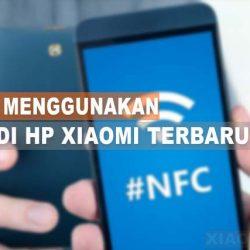 Cara Menggunakan NFC Di HP Xiaomi