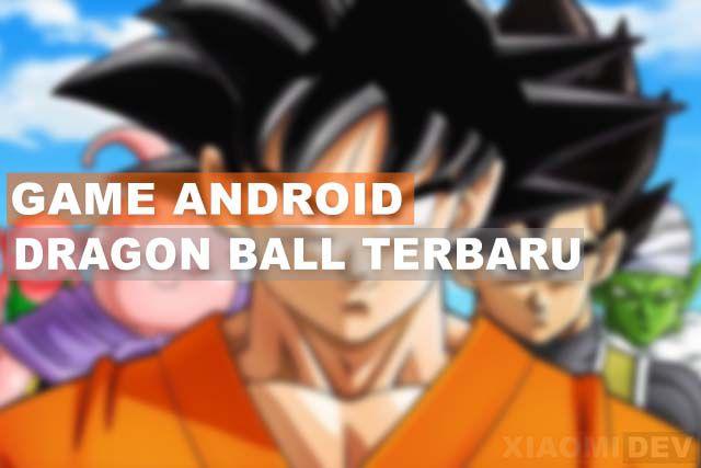 Game Android Dragon Ball Terbaru