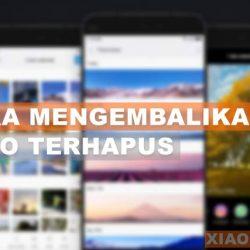 Cara Mengembalikan Foto Yang Terhapus di Hp Xiaomi Tanpa Aplikasi