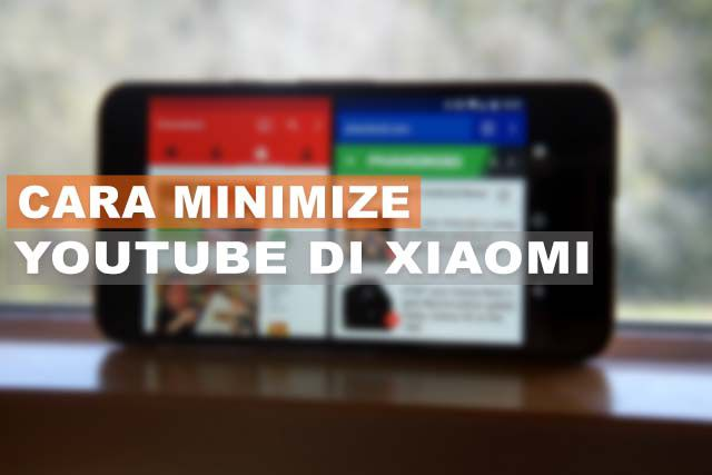 How to Minimize Youtube on Xiaomi MIUI 11