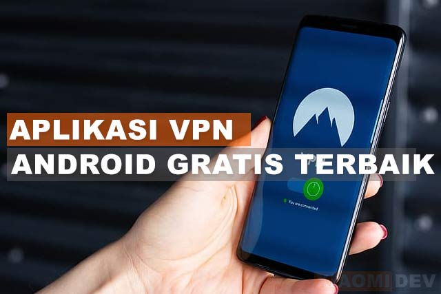 Aplikasi VPN Terbaik Gratis Android