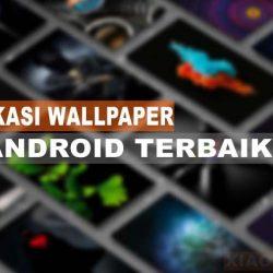 Aplikasi Wallpaper Terbaik Di Android