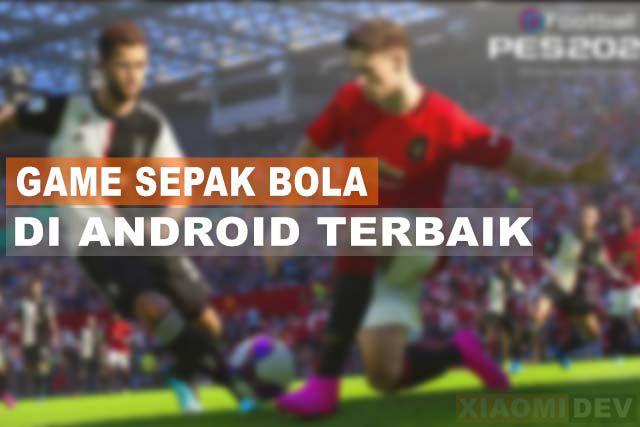 Game Sepak Bola Terbaik Di Android