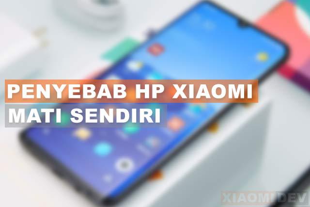 Penyebab Hp Xiaomi Mati Sendiri