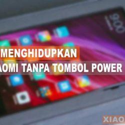 Cara Menghidupkan Hp Xiaomi Tanpa Tombol Power