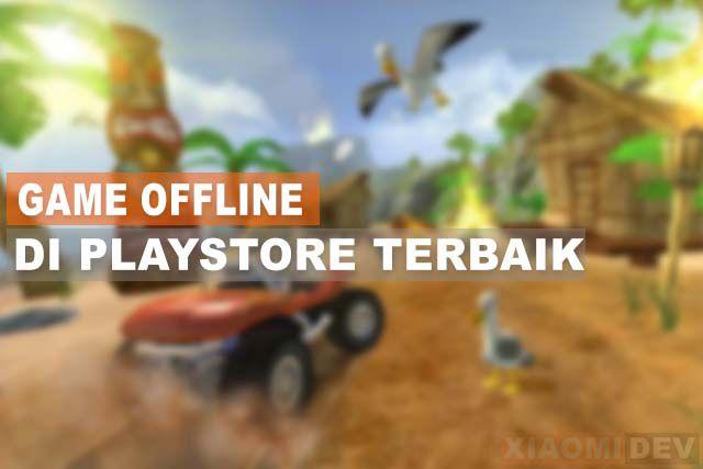 Game Offline Di Playstore Terbaik