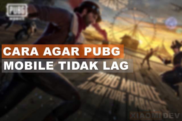 Cara Agar PUBG Mobile Tidak Patah-Patah