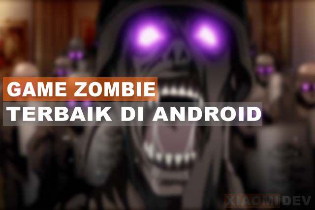 Game Zombie Terbaik Di Android