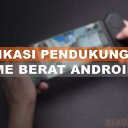 Aplikasi Pendukung Game Berat Android