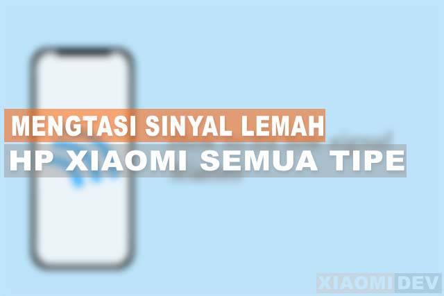 Cara Mengatasi Sinyal Lemah Xiaomi