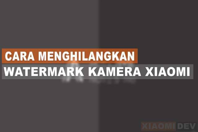 Cara Menghilangkan Watermark Kamera Xiaomi