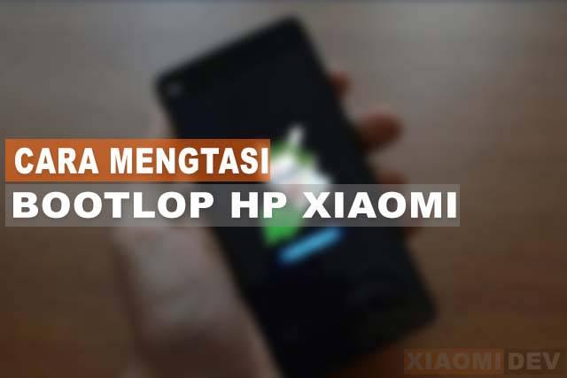 Cara Mengatasi HP Xiaomi Restart Terus Menerus