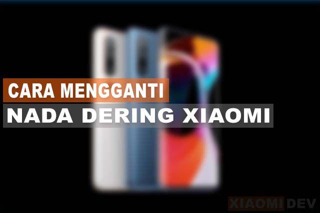 Cara Mengganti Nada Dering Xiaomi