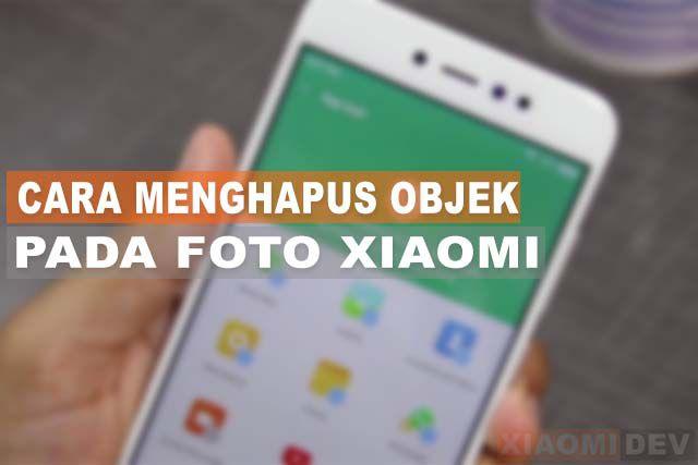 Cara Menghapus Objek Pada Foto Xiaomi
