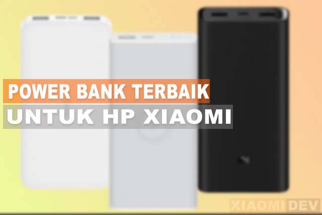 Power Bank Terbaik Untuk Xiaomi