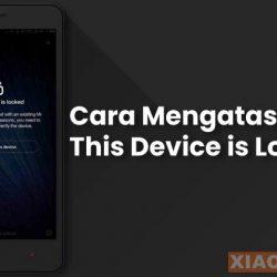 Cara Mengatasi This Device Is Locked Xiaomi