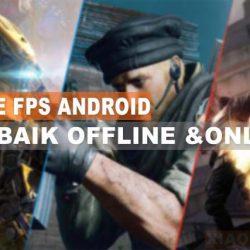 Game FPS Android Terbaik Offline & Online